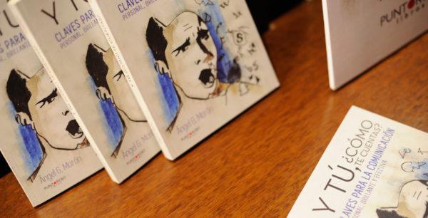Libro Y Tú, ¿Cómo te cuentas? Claves para la comunicación personal, brillante y efectiva - Angel Moron